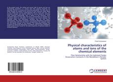 Copertina di Physical characteristics of atoms and ions of the chemical elements