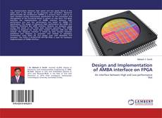 Bookcover of Design and Implementation of AMBA interface on FPGA