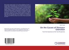 Bookcover of On the Causes of Dinosaur Extinction