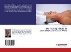 Portada del libro de The Healing Nature of Visionary Craniosacral Work