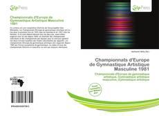 Bookcover of Championnats d'Europe de Gymnastique Artistique Masculine 1981