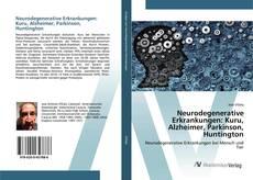 Neurodegenerative Erkrankungen: Kuru, Alzheimer, Parkinson, Huntington的封面