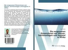 Buchcover von Die vergessenen Dimensionen von Wasser, Sanitäranlagen und Hygiene in Afrika