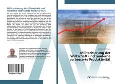 Buchcover von Militarisierung der Wirtschaft und moderne verbesserte Produktivität