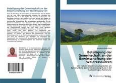Capa do livro de Beteiligung der Gemeinschaft an der Bewirtschaftung der Waldressourcen