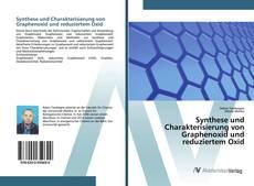 Capa do livro de Synthese und Charakterisierung von Graphenoxid und reduziertem Oxid