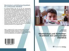 Portada del libro de Montelukast und Alzheimer-Krankheit: Ein umfassender Überblick
