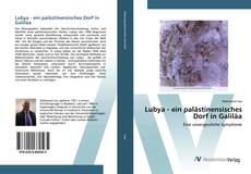 Bookcover of Lubya - ein palästinensisches Dorf in Galiläa