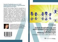 Borítókép a  Soziale Eingliederung von nicht einheimischen Kindern in griechischen Bildungseinrichtungen - hoz