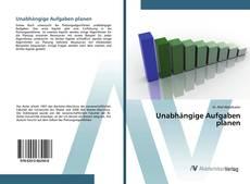 Bookcover of Unabhängige Aufgaben planen