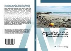 Verantwortung für die im Nordpazifik schwimmende Meeresverschmutzung kitap kapağı