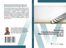 Capa do livro de Dezentrale Entscheidungswege und Mitarbeiterzielerreichung in Banken
