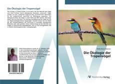 Bookcover of Die Ökologie der Tropenvögel