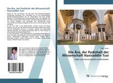 Bookcover of Die Ära, der Padishah der Wissenschaft Nasiraddin Tusi