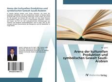 Arena der kulturellen Produktion und symbolischen Gewalt Saudi-Arabien kitap kapağı