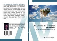 Bookcover of Die Existenz des Menschen verlängern