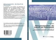 Bookcover of Siliziummaterialien - die Zukunft der Photovoltaik
