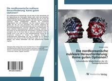 Bookcover of Die nordkoreanische nukleare Herausforderung: Keine guten Optionen?