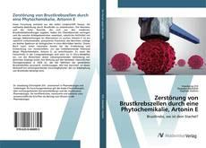 Bookcover of Zerstörung von Brustkrebszellen durch eine Phytochemikalie, Artonin E