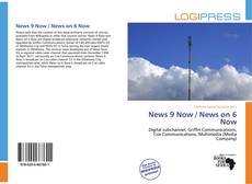 Bookcover of News 9 Now / News on 6 Now
