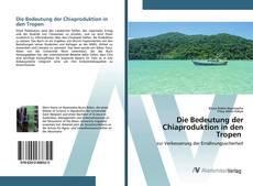 Buchcover von Die Bedeutung der Chiaproduktion in den Tropen