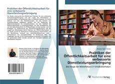 Buchcover von Praktiken der Öffentlichkeitsarbeit für eine verbesserte Dienstleistungserbringung