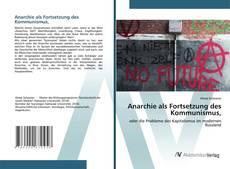 Bookcover of Anarchie als Fortsetzung des Kommunismus,