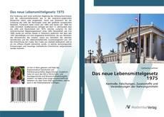 Bookcover of Das neue Lebensmittelgesetz 1975