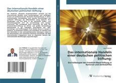 Bookcover of Das internationale Handeln einer deutschen politischen Stiftung:
