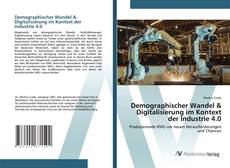 Bookcover of Demographischer Wandel & Digitalisierung im Kontext der Industrie 4.0