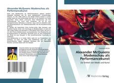 Bookcover of Alexander McQueens Modenschau als Performancekunst