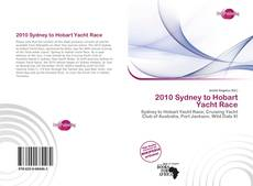 Bookcover of 2010 Sydney to Hobart Yacht Race