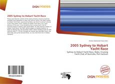 Bookcover of 2005 Sydney to Hobart Yacht Race