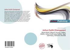 Julius Fučík (Composer) kitap kapağı