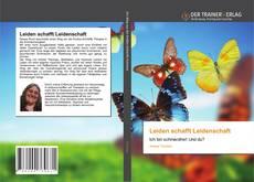 Bookcover of Leiden schafft Leidenschaft