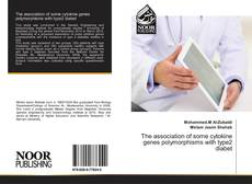 Bookcover of The association of some cytokine genes polymorphisms with type2 diabet