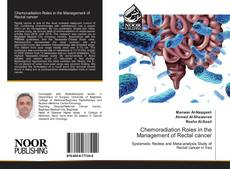 Chemoradiation Roles in the Management of Rectal cancer kitap kapağı