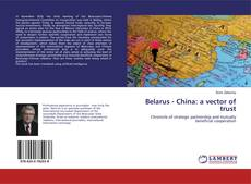 Copertina di Belarus - China: a vector of trust
