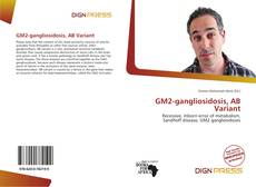 Bookcover of GM2-gangliosidosis, AB Variant