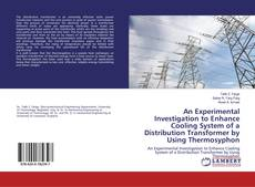 Borítókép a  An Experimental Investigation to Enhance Cooling System of a Distribution Transformer by Using Thermosyphon - hoz