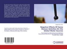 Bookcover of Negative Effects Of Some Human Activities On the Global Water Sources