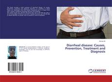 Bookcover of Diarrheal disease: Causes, Prevention, Treatment and Diagnosis