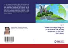Bookcover of Climate change impact assessment on water resource system of jamnagar