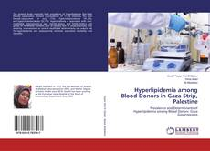 Bookcover of Hyperlipidemia among Blood Donors in Gaza Strip, Palestine