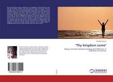 """Bookcover of """"Thy kingdom come"""""""