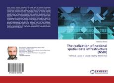 Bookcover of The realization of national spatial data infrastructure (NSDI)