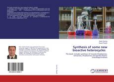 Copertina di Synthesis of some new bioactive heterocycles