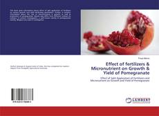 Couverture de Effect of fertilizers & Micronutrient on Growth & Yield of Pomegranate