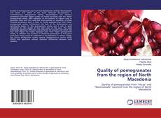 Bookcover of Quality of pomegranates from the region of North Macedonia