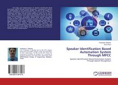 Speaker Identification Based Automation System Through MFCC kitap kapağı